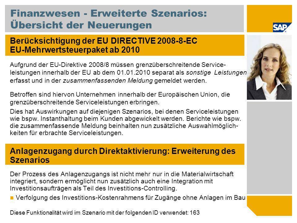 Finanzwesen - Erweiterte Szenarios: Übersicht der Neuerungen Berücksichtigung der EU DIRECTIVE 2008-8-EC EU-Mehrwertsteuerpaket ab 2010 Aufgrund der E