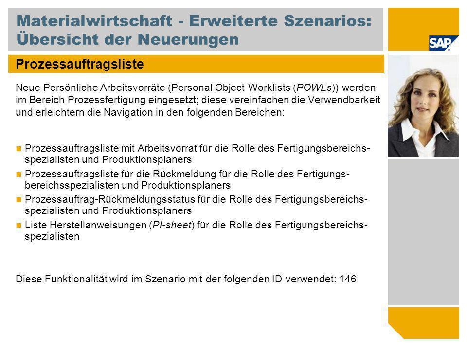 Materialwirtschaft - Erweiterte Szenarios: Übersicht der Neuerungen Prozessauftragsliste Neue Persönliche Arbeitsvorräte (Personal Object Worklists (P