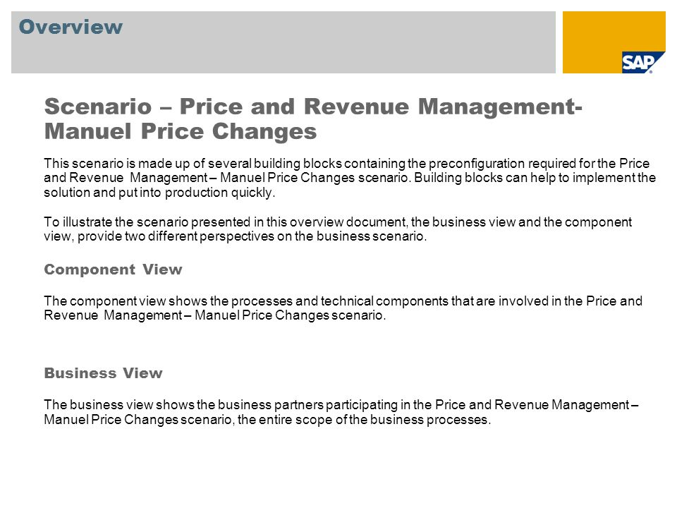 Component View - Price and Revenue Management - Manuel Price Changes System 2System 1 BI POS ECC Creation of a price plan Creation of Condition Activation of a price plan Price update Release of price plan