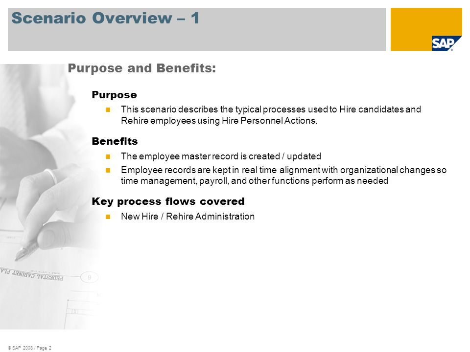 © SAP 2008 / Page 2 Scenario Overview – 1 Purpose This scenario describes the typical processes used to Hire candidates and Rehire employees using Hir