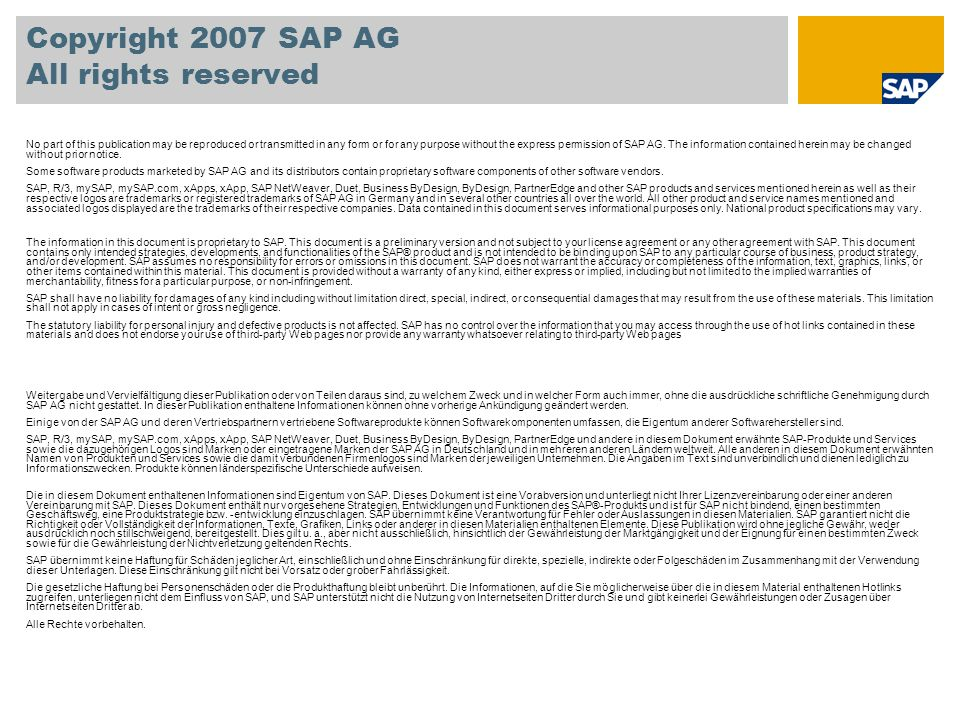 Copyright 2007 SAP AG All rights reserved No part of this publication may be reproduced or transmitted in any form or for any purpose without the expr