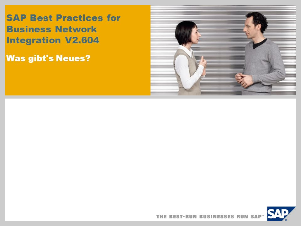 SAP Best Practices for Business Network Integration V2.604 Was gibt s Neues?