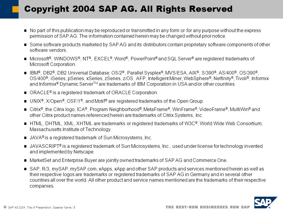 SAP AG 2004, Title of Presentation, Speaker Name / 5 No part of this publication may be reproduced or transmitted in any form or for any purpose witho