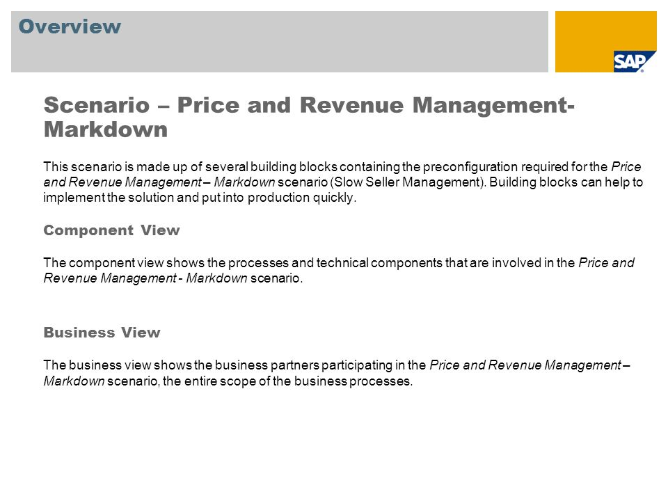 Overview Scenario – Price and Revenue Management- Markdown This scenario is made up of several building blocks containing the preconfiguration require
