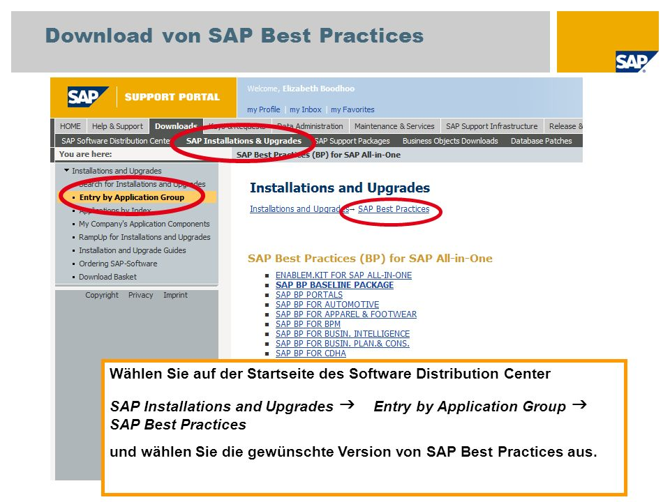 Download von SAP Best Practices Wählen Sie auf der Startseite des Software Distribution Center SAP Installations and Upgrades Entry by Application Gro