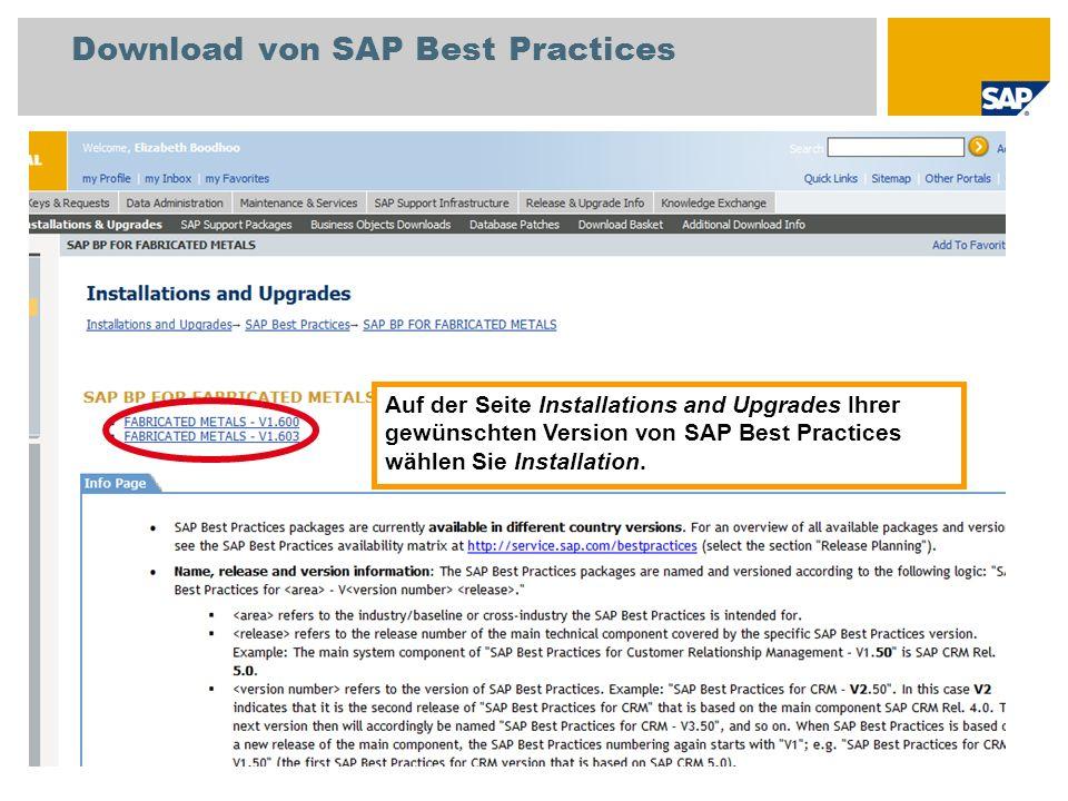 Download von SAP Best Practices Auf der Seite Installations and Upgrades Ihrer gewünschten Version von SAP Best Practices wählen Sie Installation.