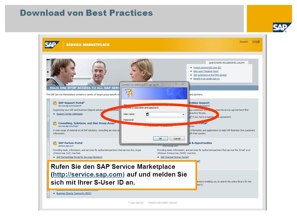 Download von Best Practices Rufen Sie den SAP Service Marketplace (http://service.sap.com) auf und melden Sie sich mit Ihrer S-User ID an.http://servi