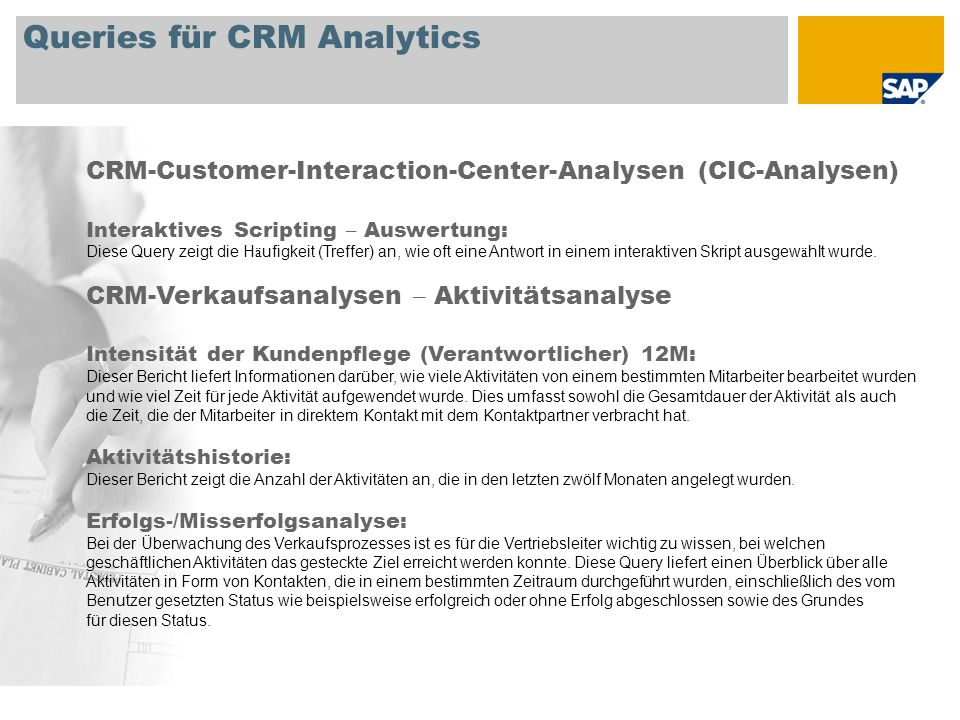 Queries für CRM Analytics CRM-Customer-Interaction-Center-Analysen (CIC-Analysen) Interaktives Scripting – Auswertung: Diese Query zeigt die H ä ufigk