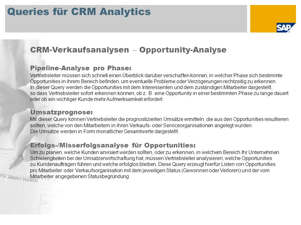 Queries für CRM Analytics CRM-Verkaufsanalysen – Opportunity-Analyse Pipeline-Analyse pro Phase: Vertriebsleiter müssen sich schnell einen Überblick d