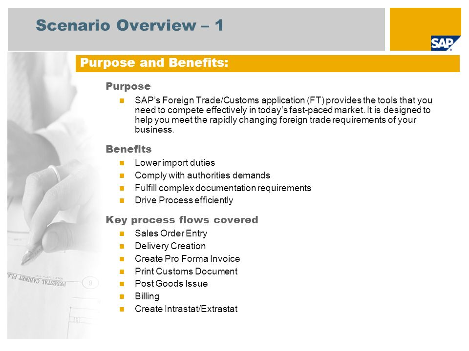 Scenario Overview – 1 Purpose SAPs Foreign Trade/Customs application (FT) provides the tools that you need to compete effectively in todays fast-paced