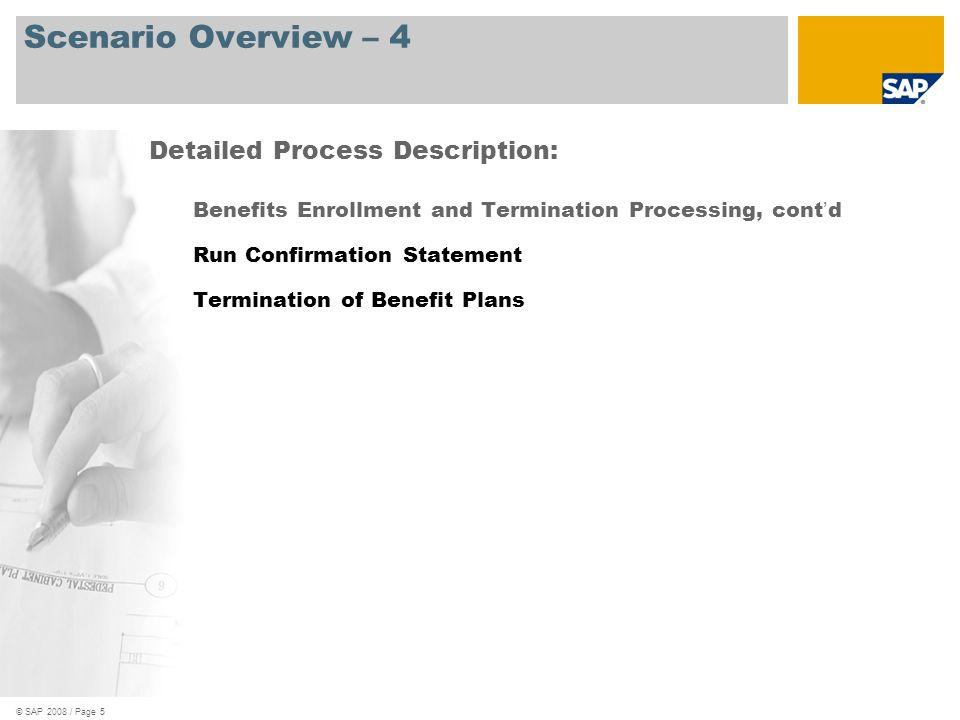 © SAP 2008 / Page 6 Process Flow Diagram Benefits Enrollment and Termination Processing Legend – Please see next page