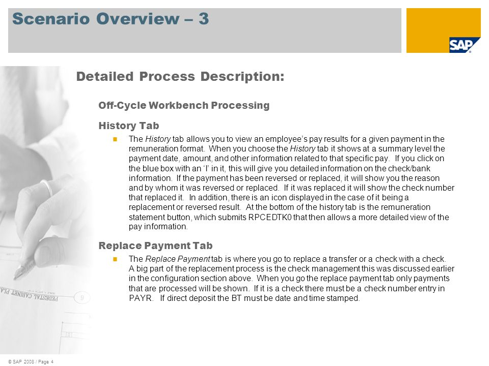 © SAP 2008 / Page 5 Scenario Overview – 4 Off-Cycle Processing Payroll Tab On demand bonuses are created when employees need to receive a special payment prior to or separate from the next regular payroll run.
