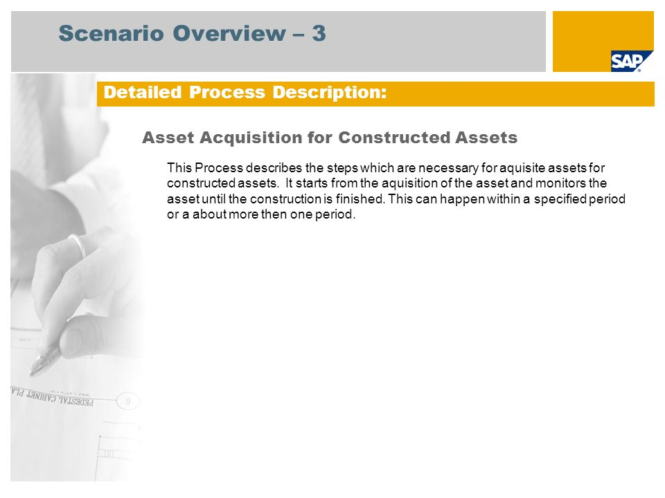 Scenario Overview – 3 Asset Acquisition for Constructed Assets This Process describes the steps which are necessary for aquisite assets for constructe