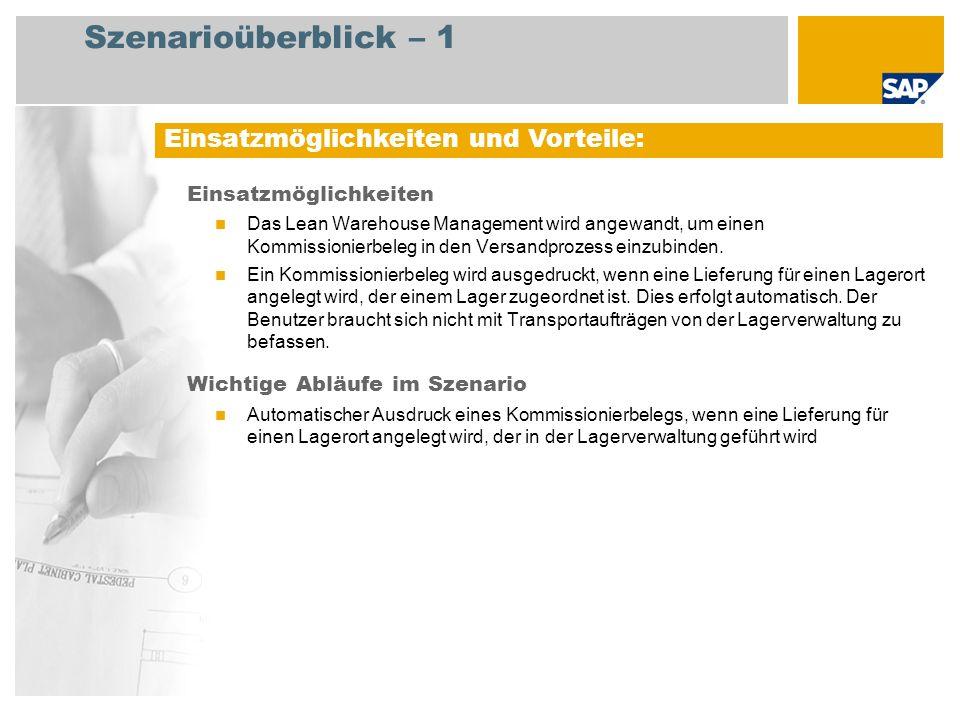 Szenarioüberblick – 2 Erforderlich SAP EHP3 for SAP ERP 6.0 EhP3 An den Abläufen beteiligte Benutzerrollen Lagermitarbeiter (NWBC-Rolle) Erforderliche SAP-Anwendungen: