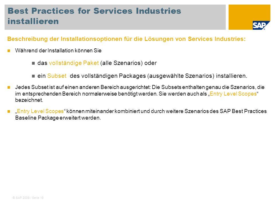 © SAP 2009 / Seite 19 Best Practices for Services Industries installieren Beschreibung der Installationsoptionen für die Lösungen von Services Industr