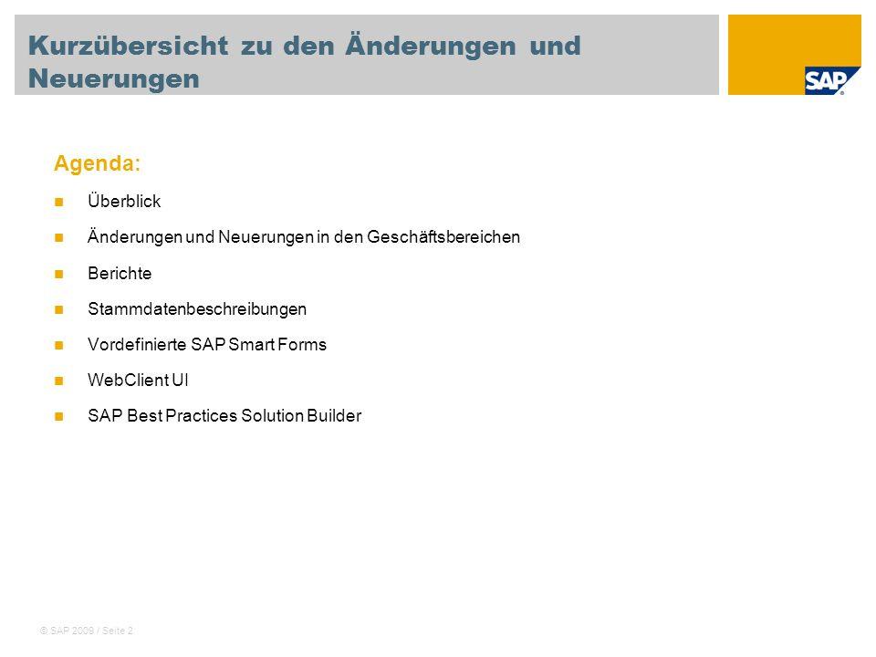 © SAP 2009 / Seite 2 Kurzübersicht zu den Änderungen und Neuerungen Agenda: Überblick Änderungen und Neuerungen in den Geschäftsbereichen Berichte Sta