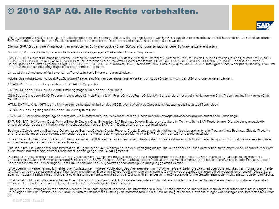 © SAP 2009 / Seite 26 © 2010 SAP AG. Alle Rechte vorbehalten. Weitergabe und Vervielfältigung dieser Publikation oder von Teilen daraus sind, zu welch
