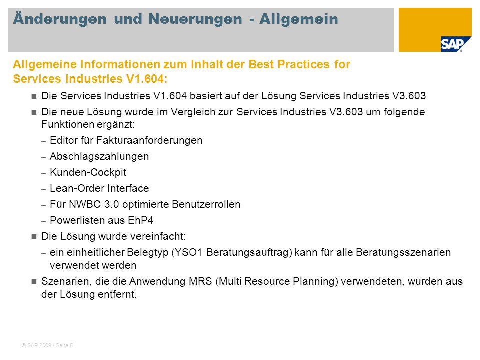 © SAP 2009 / Seite 5 Änderungen und Neuerungen - Allgemein Allgemeine Informationen zum Inhalt der Best Practices for Services Industries V1.604: Die