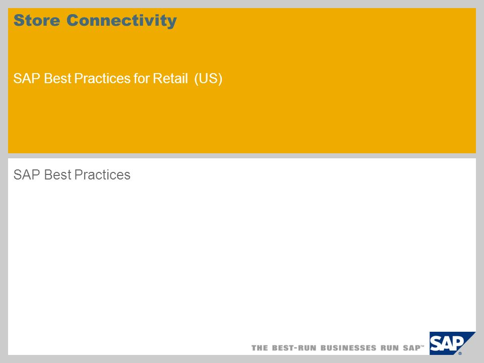 Store Connectivity SAP Best Practices for Retail (US) SAP Best Practices