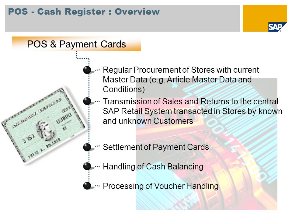 POS - Cash Register : Overview POS & Payment Cards Settlement of Payment Cards Handling of Cash Balancing Processing of Voucher Handling Regular Procu