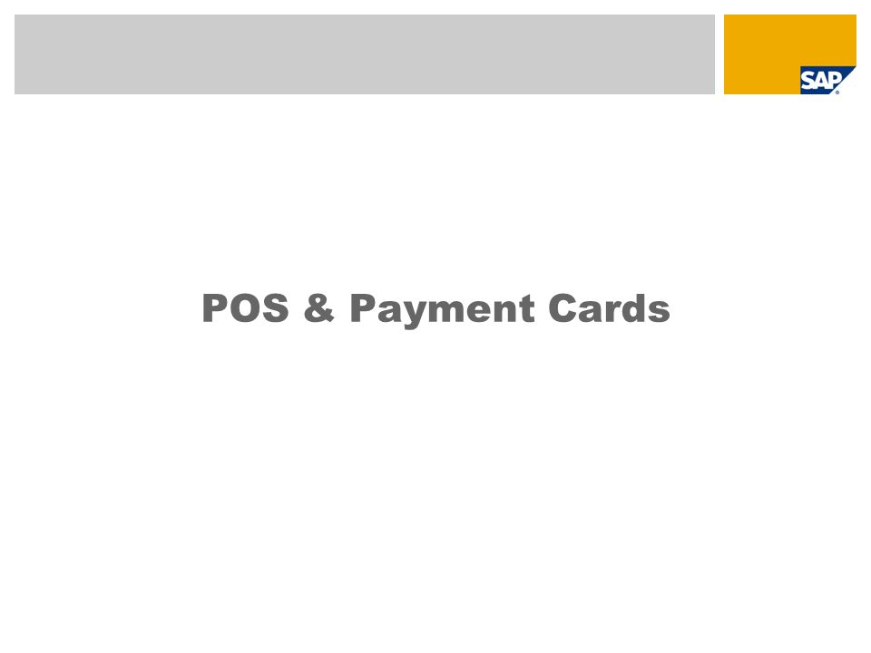POS - Cash Register : Overview POS & Payment Cards Settlement of Payment Cards Handling of Cash Balancing Processing of Voucher Handling Regular Procurement of Stores with current Master Data (e.g.