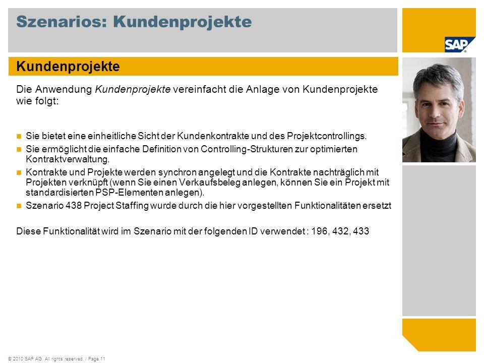 ©2010 SAP AG. All rights reserved. / Page 11 Szenarios: Kundenprojekte Kundenprojekte Die Anwendung Kundenprojekte vereinfacht die Anlage von Kundenpr