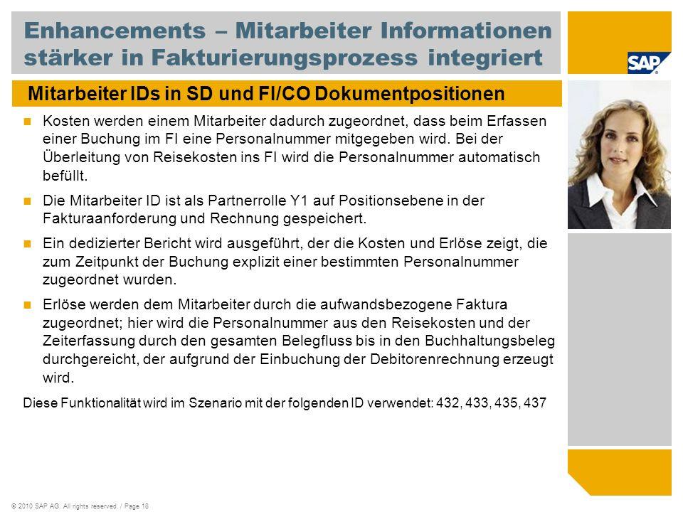 ©2010 SAP AG. All rights reserved. / Page 18 Enhancements – Mitarbeiter Informationen stärker in Fakturierungsprozess integriert Mitarbeiter IDs in SD