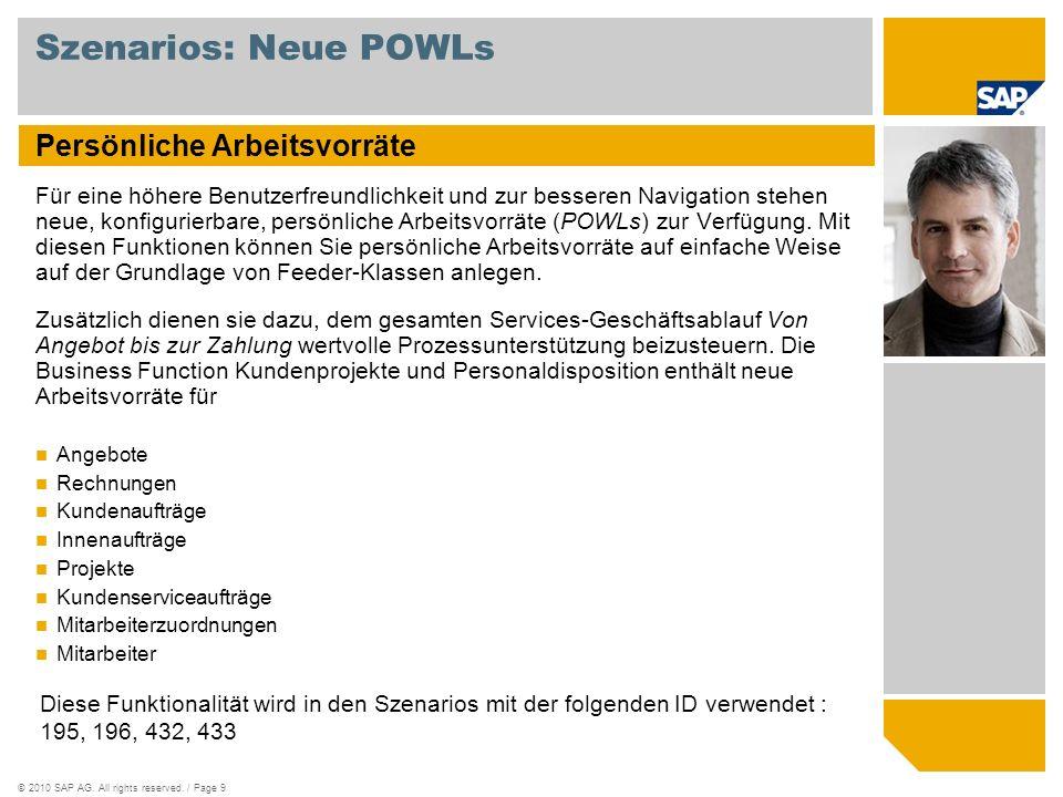 ©2010 SAP AG. All rights reserved. / Page 9 Szenarios: Neue POWLs Persönliche Arbeitsvorräte Für eine höhere Benutzerfreundlichkeit und zur besseren N