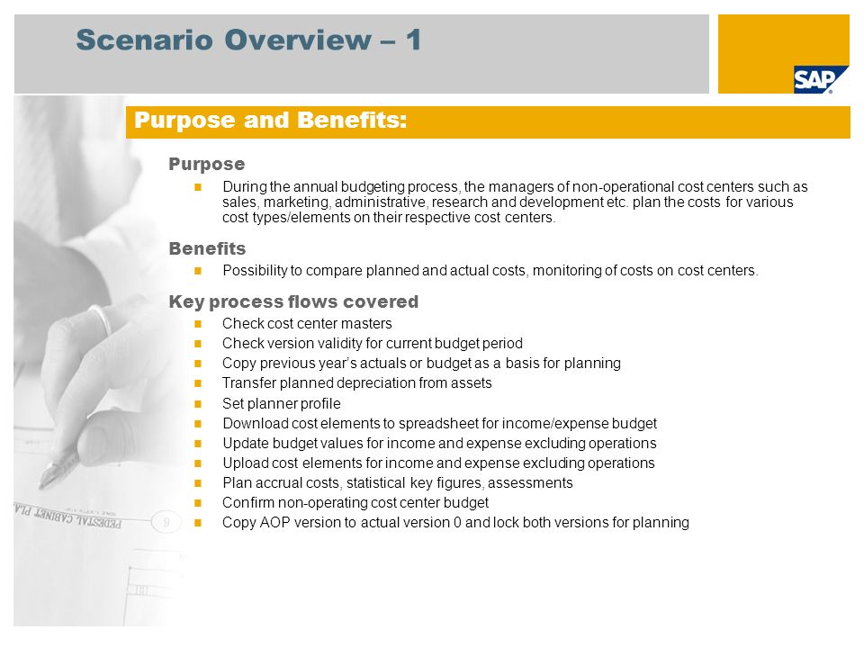 Scenario Overview – 1 Purpose During the annual budgeting process, the managers of non-operational cost centers such as sales, marketing, administrative, research and development etc.
