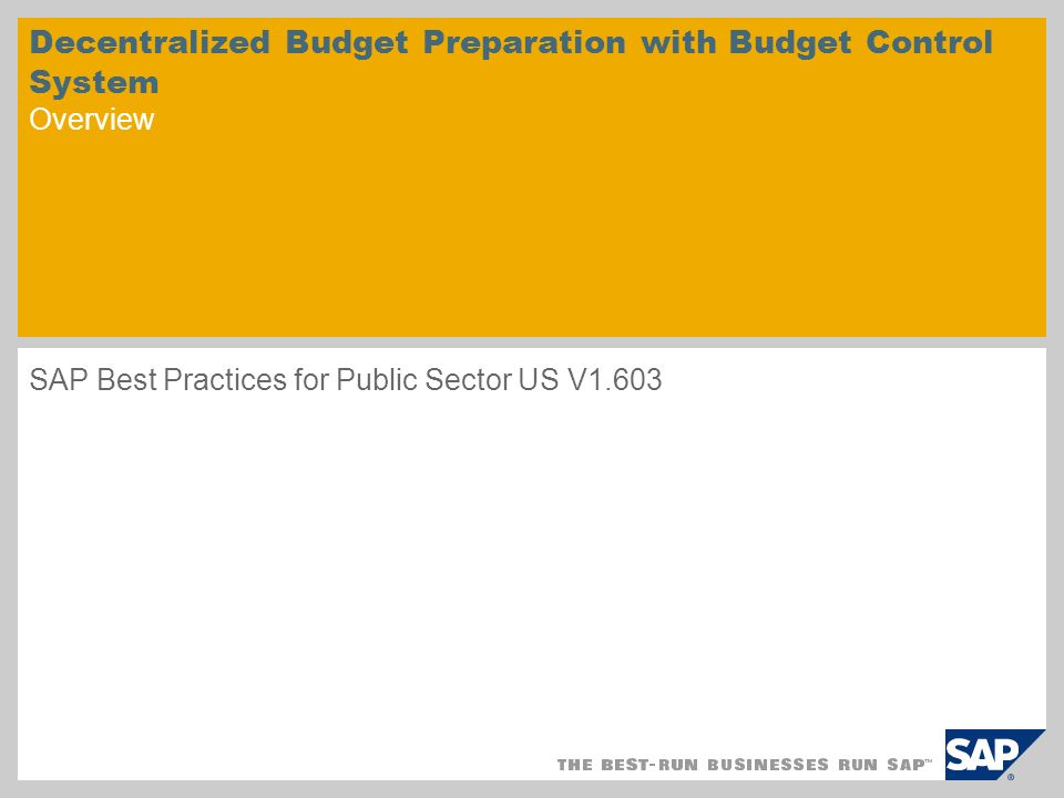 © SAP 2008 / Page 2 Scenario Overview – 1 Purpose With decentralized budgeting, the budgeting process in the organization is initiated by the different departments that are required to prepare their budget requirements for the next fiscal year.