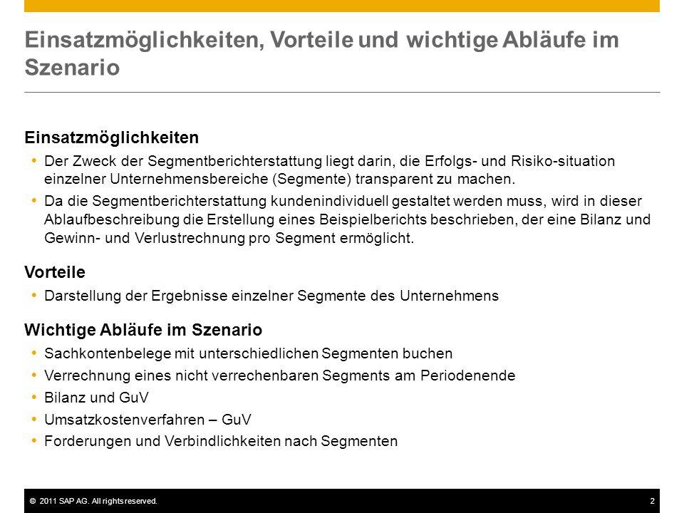©2011 SAP AG. All rights reserved.2 Einsatzmöglichkeiten, Vorteile und wichtige Abläufe im Szenario Einsatzmöglichkeiten Der Zweck der Segmentberichte