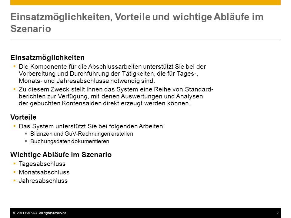©2011 SAP AG. All rights reserved.2 Einsatzmöglichkeiten, Vorteile und wichtige Abläufe im Szenario Einsatzmöglichkeiten Die Komponente für die Abschl
