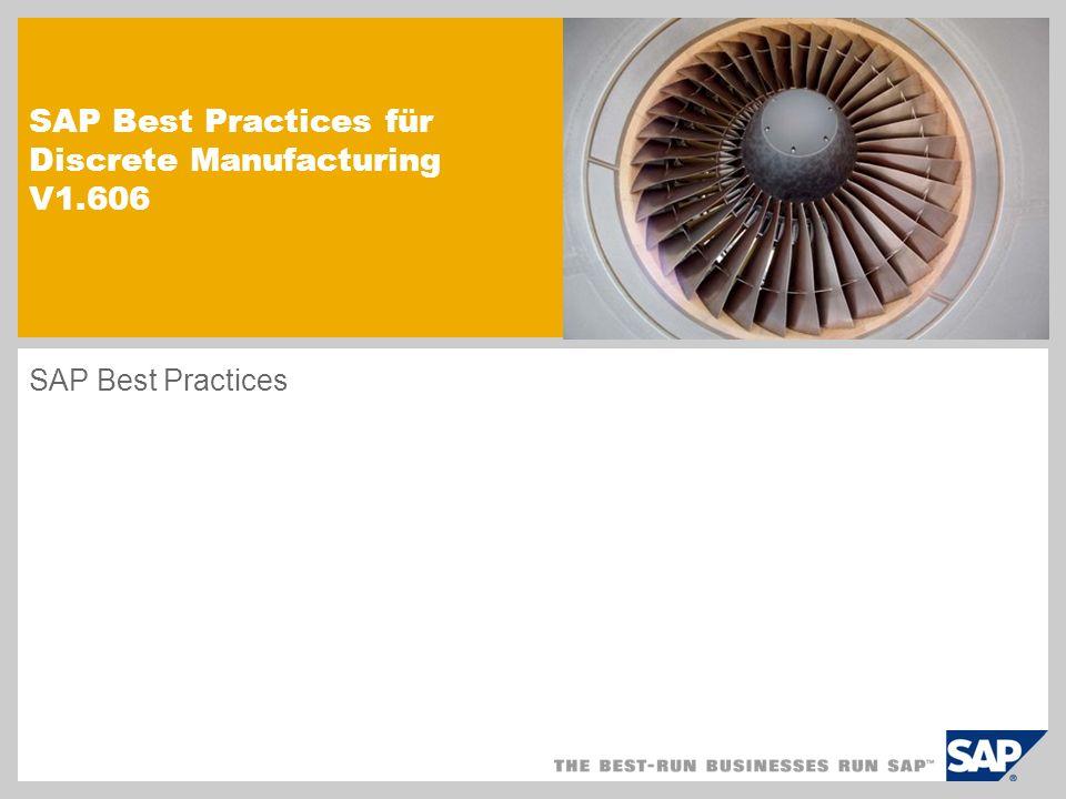 Allgemeine Informationen SAP Best Practices for Discrete Manufacturing wurde für kleine und mittelständische Produzenten entwickelt, um eine Lösung schnell und einfach implementieren zu können.