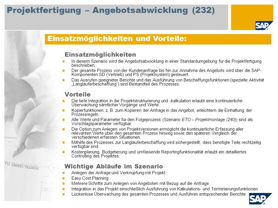 Einsatzmöglichkeiten und Vorteile: Projektfertigung – Angebotsabwicklung (232) Einsatzmöglichkeiten In diesem Szenario wird die Angebotsabwicklung in