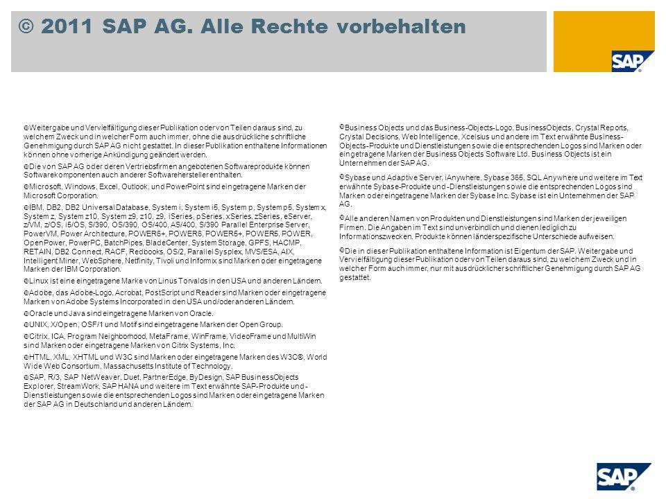 © 2011 SAP AG. Alle Rechte vorbehalten Weitergabe und Vervielfältigung dieser Publikation oder von Teilen daraus sind, zu welchem Zweck und in welcher