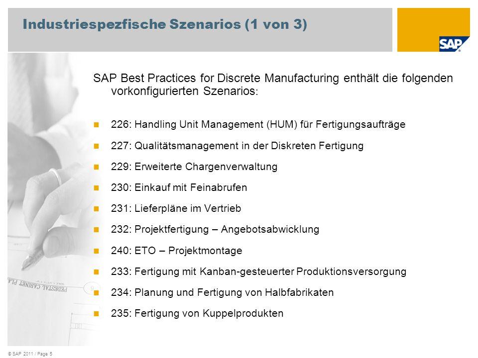 © SAP 2011 / Page 5 Industriespezfische Szenarios (1 von 3) SAP Best Practices for Discrete Manufacturing enthält die folgenden vorkonfigurierten Szen