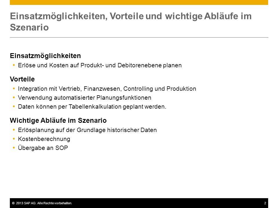 ©2013 SAP AG. Alle Rechte vorbehalten.2 Einsatzmöglichkeiten, Vorteile und wichtige Abläufe im Szenario Einsatzmöglichkeiten Erlöse und Kosten auf Pro