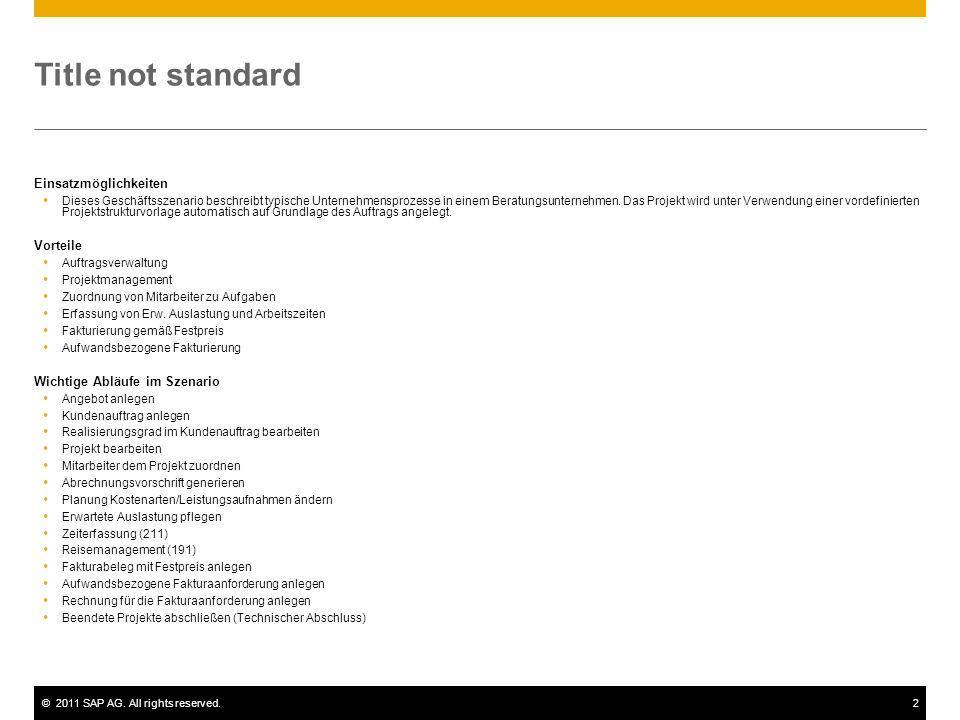 ©2011 SAP AG. All rights reserved.2 Title not standard Einsatzmöglichkeiten Dieses Geschäftsszenario beschreibt typische Unternehmensprozesse in einem