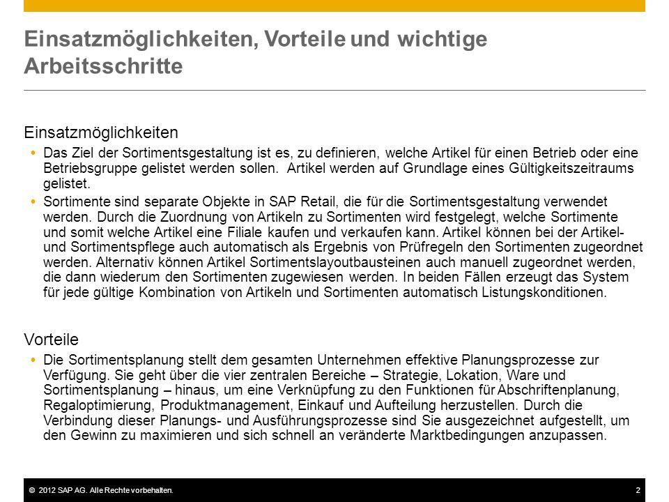 ©2012 SAP AG. Alle Rechte vorbehalten.2 Einsatzmöglichkeiten, Vorteile und wichtige Arbeitsschritte Einsatzmöglichkeiten Das Ziel der Sortimentsgestal