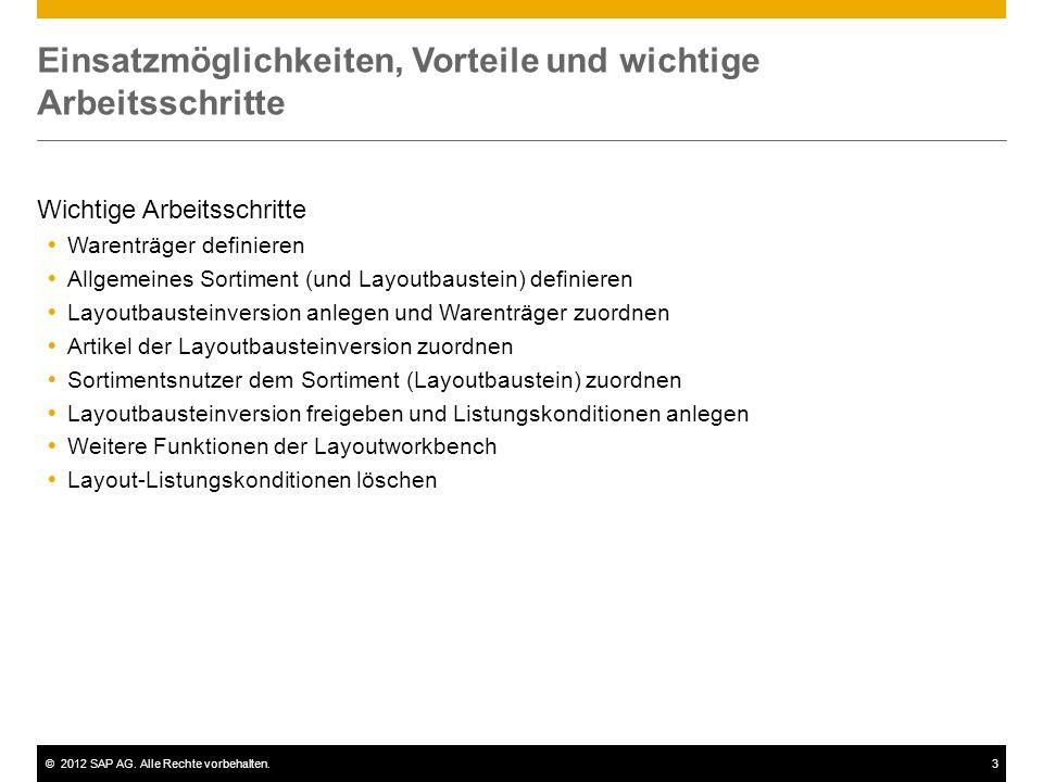 ©2012 SAP AG. Alle Rechte vorbehalten.3 Einsatzmöglichkeiten, Vorteile und wichtige Arbeitsschritte Wichtige Arbeitsschritte Warenträger definieren Al