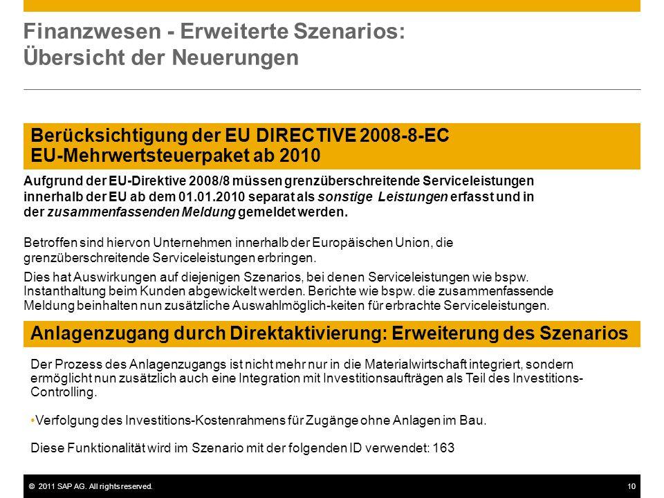©2011 SAP AG. All rights reserved.10 Berücksichtigung der EU DIRECTIVE 2008-8-EC EU-Mehrwertsteuerpaket ab 2010 Finanzwesen - Erweiterte Szenarios: Üb