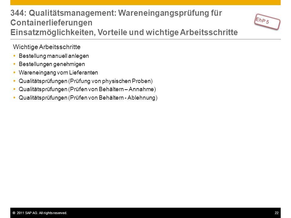 ©2011 SAP AG. All rights reserved.22 344: Qualitätsmanagement: Wareneingangsprüfung für Containerlieferungen Einsatzmöglichkeiten, Vorteile und wichti