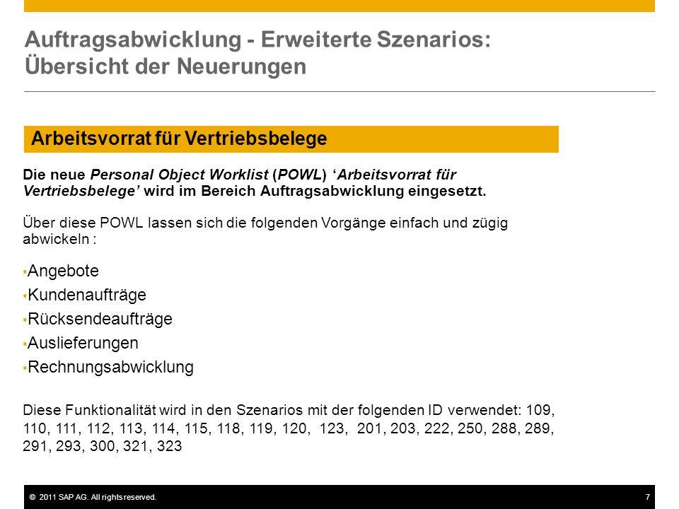 ©2011 SAP AG. All rights reserved.7 Arbeitsvorrat für Vertriebsbelege Auftragsabwicklung - Erweiterte Szenarios: Übersicht der Neuerungen Die neue Per