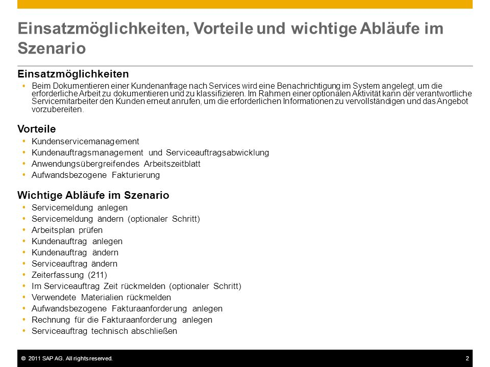©2011 SAP AG. All rights reserved.2 Einsatzmöglichkeiten, Vorteile und wichtige Abläufe im Szenario Einsatzmöglichkeiten Beim Dokumentieren einer Kund