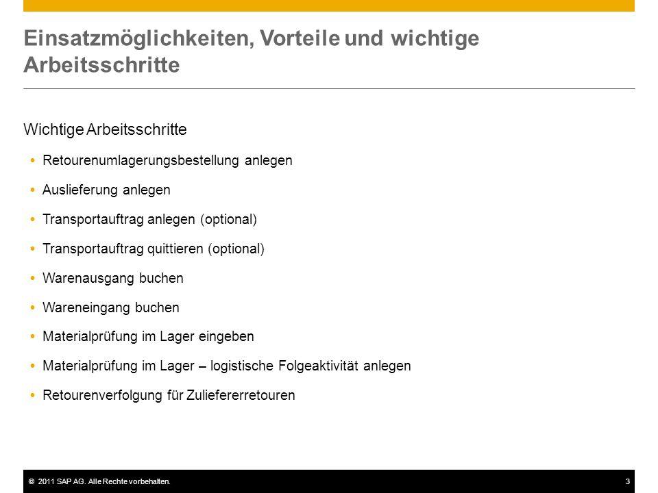 ©2011 SAP AG. Alle Rechte vorbehalten.3 Einsatzmöglichkeiten, Vorteile und wichtige Arbeitsschritte Wichtige Arbeitsschritte Retourenumlagerungsbestel