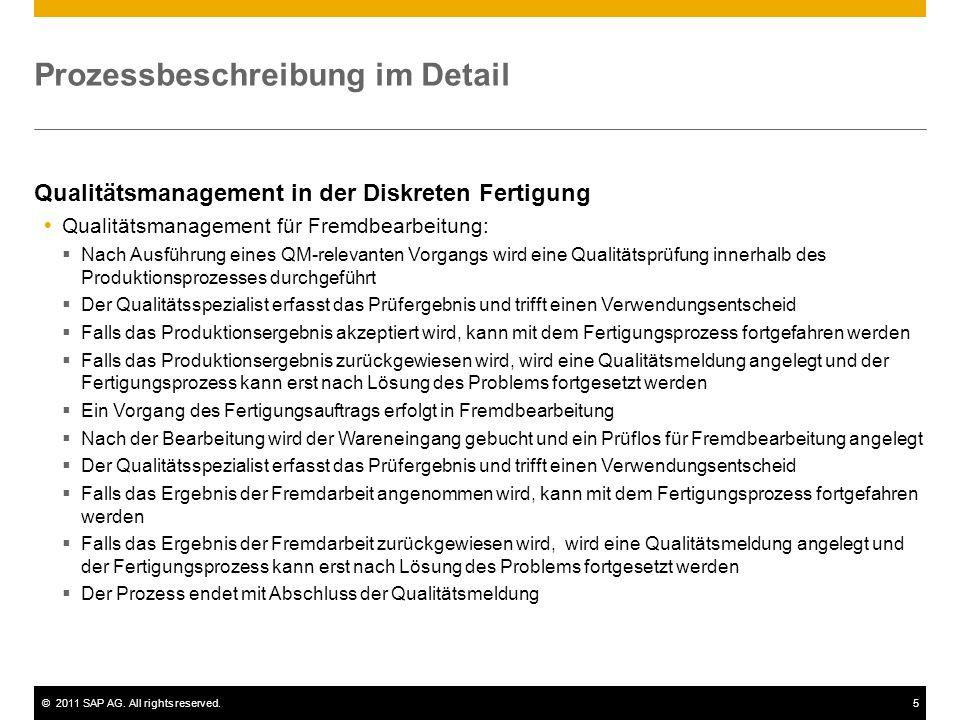 ©2011 SAP AG. All rights reserved.5 Prozessbeschreibung im Detail Qualitätsmanagement in der Diskreten Fertigung Qualitätsmanagement für Fremdbearbeit