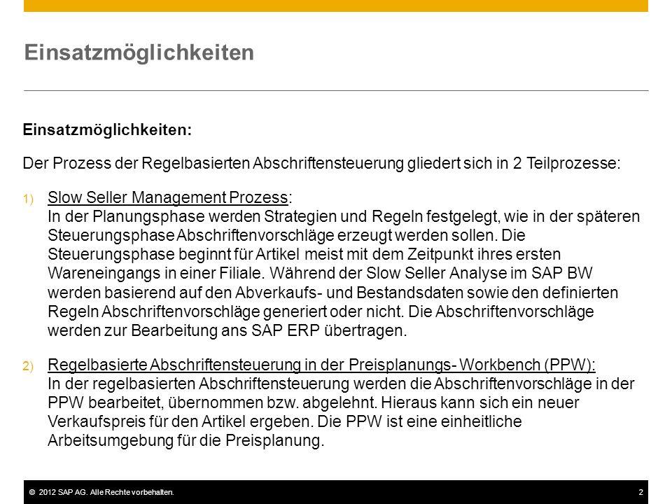 ©2012 SAP AG. Alle Rechte vorbehalten.2 Einsatzmöglichkeiten Einsatzmöglichkeiten: Der Prozess der Regelbasierten Abschriftensteuerung gliedert sich i