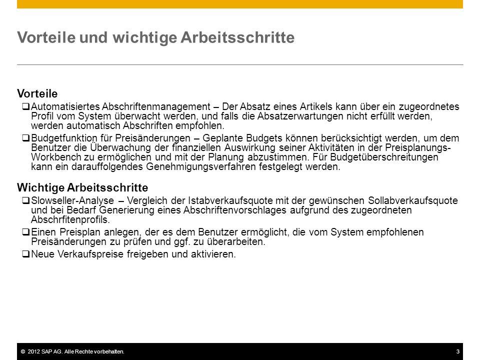 ©2012 SAP AG. Alle Rechte vorbehalten.3 Vorteile und wichtige Arbeitsschritte Vorteile Automatisiertes Abschriftenmanagement – Der Absatz eines Artike