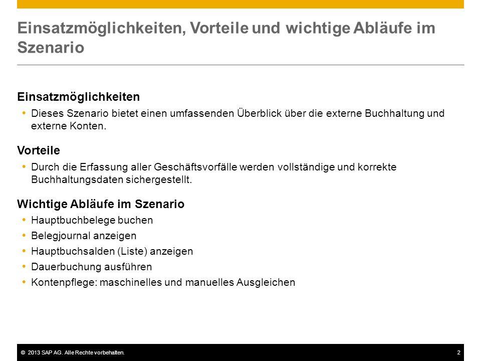 ©2013 SAP AG. Alle Rechte vorbehalten.2 Einsatzmöglichkeiten, Vorteile und wichtige Abläufe im Szenario Einsatzmöglichkeiten Dieses Szenario bietet ei