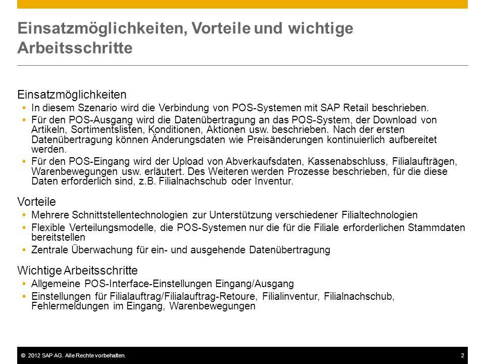 ©2012 SAP AG. Alle Rechte vorbehalten.2 Einsatzmöglichkeiten, Vorteile und wichtige Arbeitsschritte Einsatzmöglichkeiten In diesem Szenario wird die V